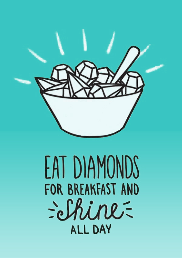 Eat diamonds